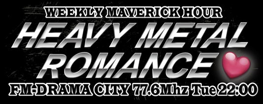 WEEKLY MAVERICK HOUR<br>HEAVY METAL ROMANCE<br>大晦日5時間スペシャル決定!